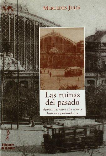 9788479603717: Las ruinas del pasado: aproximación a la novela histórica posmoderna (Biblioteca de Nuestro Mundo, Logos)