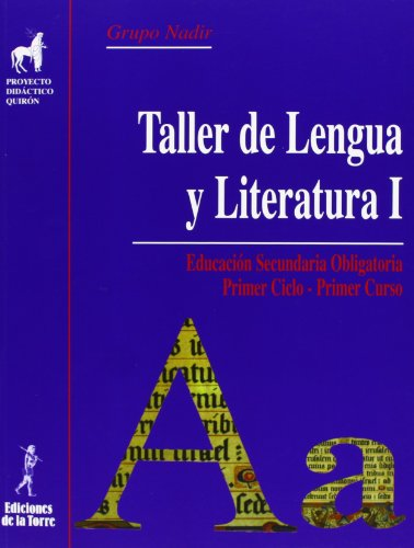 9788479603847: Proyecto Didáctico Quirón. Taller De Lengua Y Literatura I. 1º ESO - Edición 2007