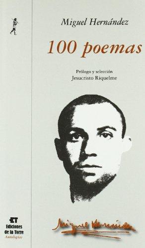 100 POEMAS DE MIGUEL HERNANDEZ: RIQUELME, JESUCRISTO