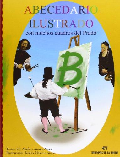 Abecedario ilustrado con muchos cuadros del Prado: Aurora Aroca González,