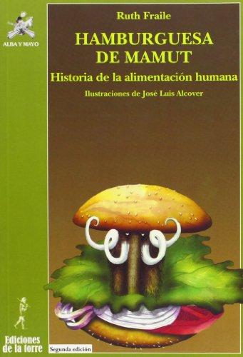9788479604967: Hamburguesa de Mamut. Historia de la alimentación humana. 2ª Edición (Biblioteca Alba y Mayo, Ciencia)