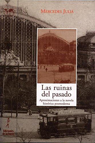 9788479606923: Las ruinas del pasado: Aproximación a la novela histórica posmoderna (Biblioteca de Nuestro Mundo, Logos)