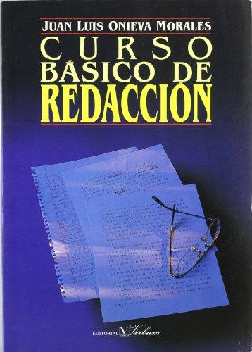 Curso Basico De Redaccion: Juan Luis Onieva Morales