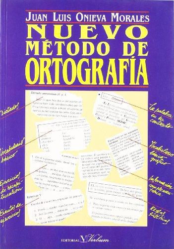 NUEVO METODO DE ORTOGRAFIA: ONIEVA MORALES JUAN