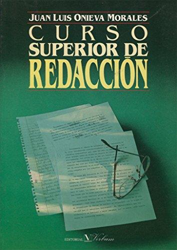 Curso Superior De Redaccion: Juan Luis Onieva Morales