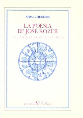 9788479620639: La poesia de Jose Kozer: De la recta a las cajas chinas (Verbum ensayo) (Spanish Edition)