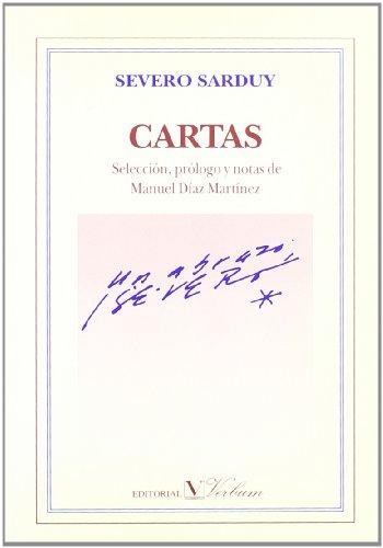 9788479620868: Cartas de Severo Sarduy. Seleccion, prologo y notas de Manuel Diaz Martinez (Ensayo) (Spanish Edition)