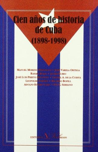 Cien años de historia de Cuba (: Manuel Moreno Fraginals,.