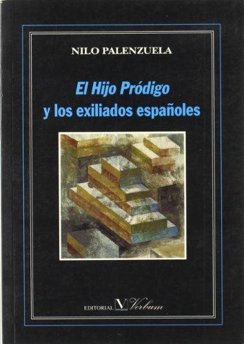 9788479622077: El hijo pródigo y los exiliados españoles (ensayo)