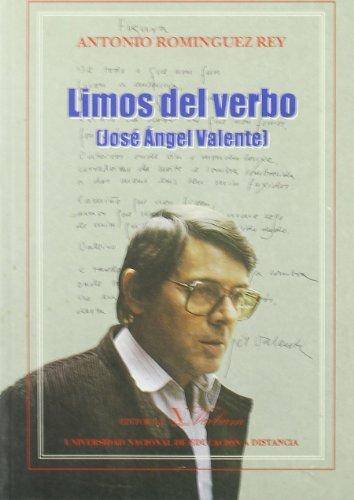 LIMOS DEL VERBO (JOSE ANGEL VALENTE): SIN AUTOR