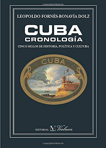 Cuba. Cronologia: cinco siglos de historia, politica: Dolz, Leopoldo Fornes-Bonavia