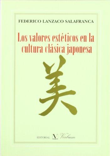 9788479622732: Los valores estéticos en la cultura clásica japonesa (Ensayo)