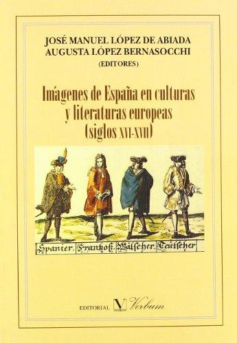 9788479622954: Imágenes de España en culturas y literaturas europeas (siglos XVI-XVIII)