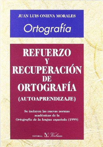 ORTOGRAFIA REFUERZO Y RECUPERACION: ONIEVA MORALES JUAN