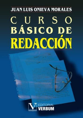Curso B?sico De Redacci?n: Juan Luis Onieva