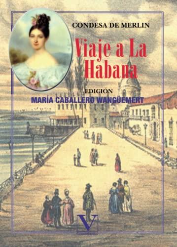 9788479623807: Viaje a La Habana. Edicion de Maria Caballero Wanguemert (Spanish Edition)