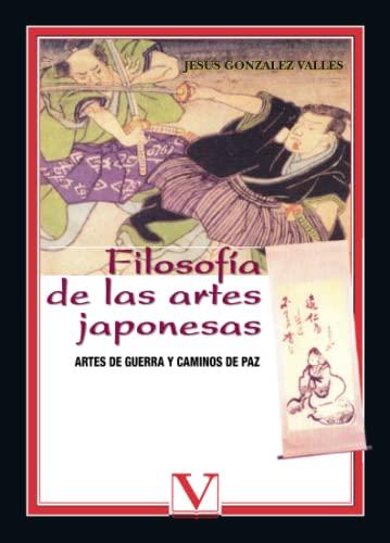 9788479623852: Filosofía De Las Artes Japonesas. Artes De Guerra Y Camnos De Paz (Ensayo)