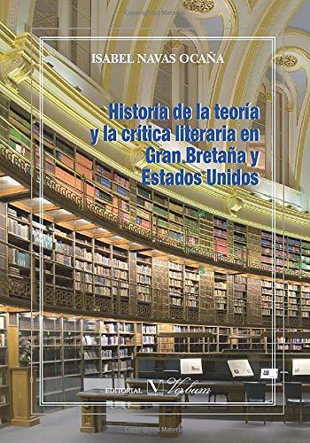 9788479623982: Historia De La Teoría Y La Crítica Literaria En Gran Bretaña Y Estados Unidos (Ensayo)
