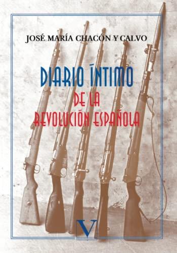 9788479624668: Diario Íntimo De La Revolución Española (Ensayo)