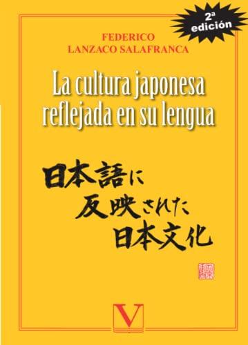 La Cultura Japonesa reflejada en su lengua.: Fedrico Lanzaco Salafranca