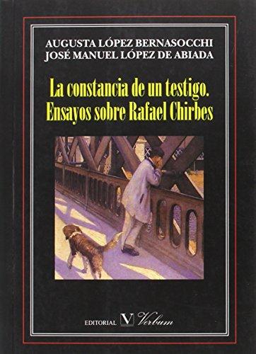 9788479627058: La constancia de un testigo. Ensayos sobre Rafael Chirbes