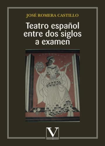 9788479627096: Teatro español entre dos siglos a examen (Ensayo)