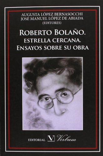 9788479627393: Roberto Bolano. Estrella cercana. Ensayos sobre su obra (Spanish Edition)