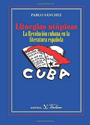 9788479627577: Liturgias utópicas: La revolución cubana en la literatura española (Verbum Ensayo)