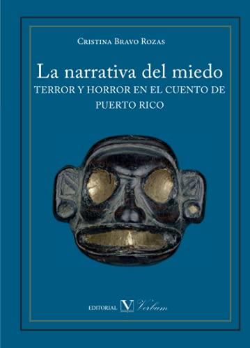 9788479628109: La Narrativa Del Miedo. Terror Y Horror En El Cuento De Puerto Rico (Ensayo)