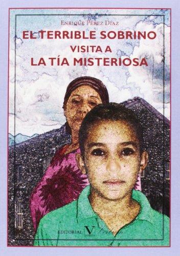 9788479628307: El Terrible Sobrino Visita A La Tía Misteriosa (Infantil-Juvenil)