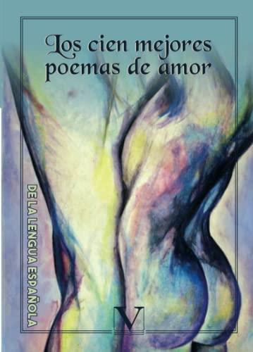 Los cien mejores poemas de amor de: VV.AA.