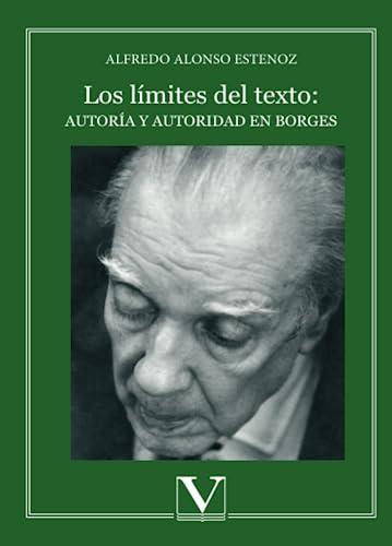 9788479628567: Los limites del texto: autoria y autoridad en Borges (Spanish Edition)