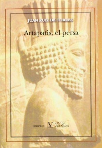 ARTAPATIS, EL PERSA: JUAN RUIZ DE