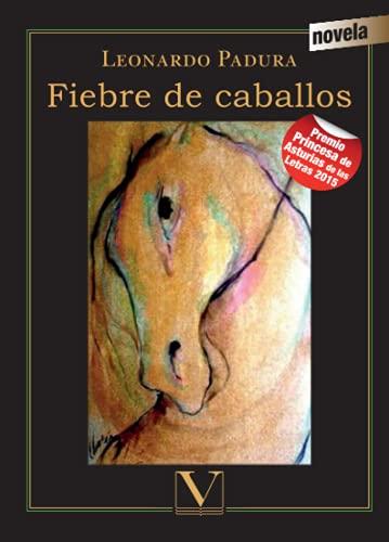 9788479628789: Fiebre de caballos (Narrativa)