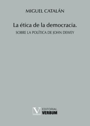 ETICA DE LA DEMOCRACIA (SOBRE LA POLITIC: CATALAN MIGUEL