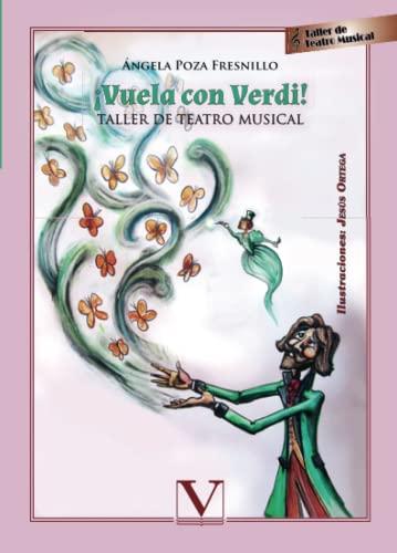 9788479629335: ¡Vuela con Verdi! TALLER DE TEATRO MUSICAL (Spanish Edition)