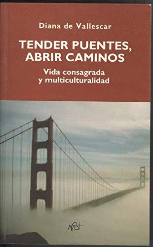 9788479663001: Tender puentes, abrir caminos