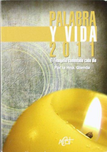 Palabra y vida 2011. evangelio comentado de cada dia