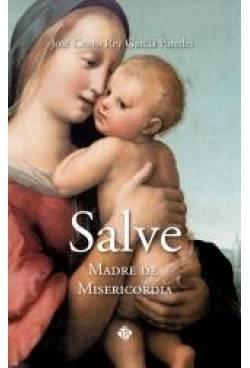 SALVE,MADRE DE MISERICORDIA: GARCIA PAREDES JOSE