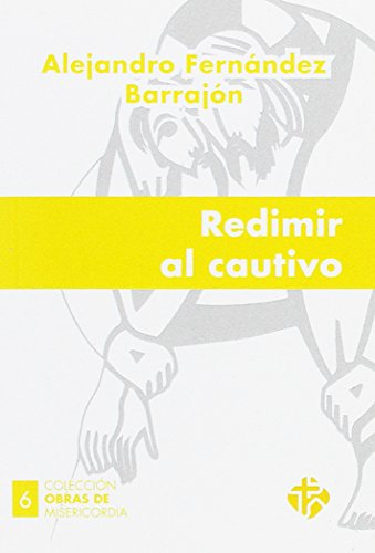 Redimir al cautivo (Paperback): Fernández Barrajón, Alejandro