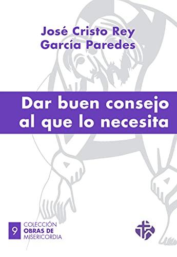 Dar buen consejo al que lo necesita: Garcia Paredes Jose
