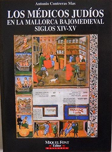 9788479670610: Los medicos judios en la Mallorca bajomedieval (Siglos XIV-XV) (Coleccion la Rodella) (Spanish Edition)