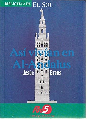 9788479690359: Así vivían en Al-Andalus