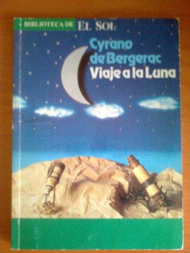 VIAJE A LA LUNA. Biblioteca de El Sol nº42 (9788479690489) by Cyrano de BERGERAC
