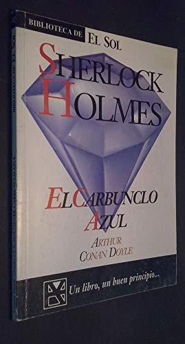 Sherlock Holmes. El Carbunclo Azul. Nº 102: Arthur Conan Doyle