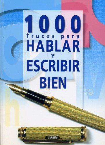 1000 trucos para hablar y escribir bien: WW.AA