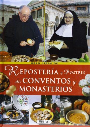 9788479715748: Repostería y postres de conventos y monasterios