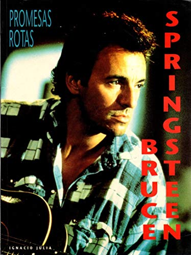 9788479740214: Promesas Rotas - Bruce Springsteen (Spanish Edition)