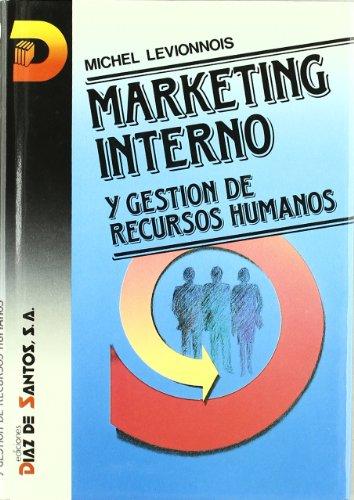 MARKETING INTERNO y gestión de recursos humanos (Madrid, 1992): Michel Levionnois