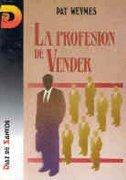 Profesion de Vender, La (Spanish Edition): Pat Weymes